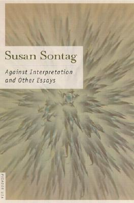 Against Interpretation By Sontag, Susan