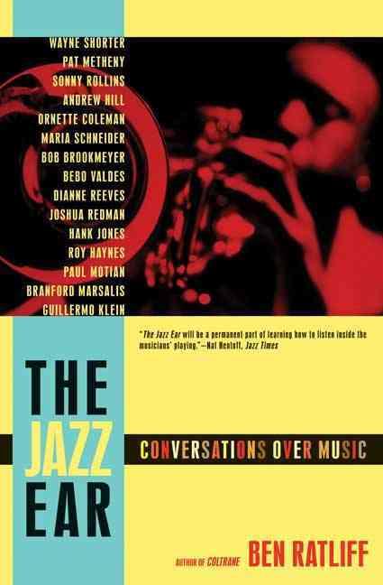The Jazz Ear By Ratliff, Ben